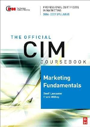 CIM Coursebook 06/07 Marketing Fundamentals