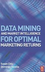 Data Mining and Market Intelligence for Optimal Marketing Returns af Domingo Tavella