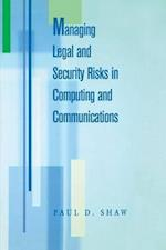 Managing Legal and Security Risks in Computers and Communications