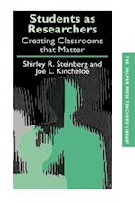 Students as Researchers: Creating Classrooms That Matter af S. Steinberg