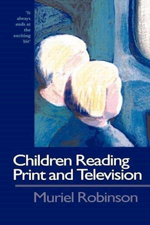 Children Reading Print and Television Narrative: It Always Ends at the Exciting Bit