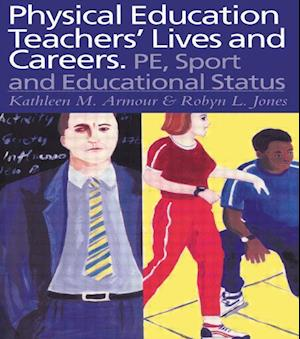 Physical Education: Teachers' Lives And Careers