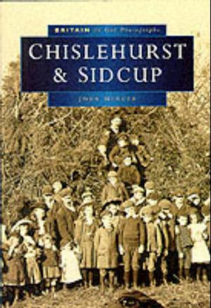 Chislehurst and Sidcup in Old Photographs