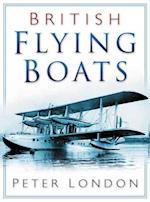 British Flying Boats af Peter London