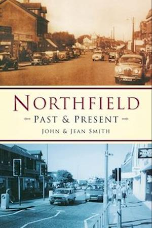 Smith, J: Northfield Past & Present