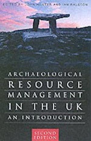 Hunter, J: Archaeological Resource Management in the UK