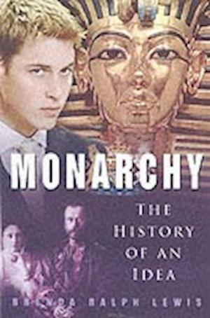 Lewis, B: Monarchy: The History of an Idea