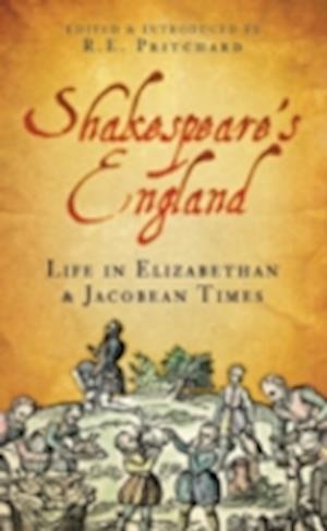 Shakespeare's England: Life in Elizabethan & Jacobean Times
