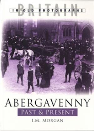 Abergavenny Past and Present