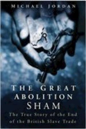Jordan, M:  The Great Abolition Sham