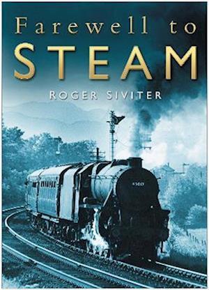 Siviter, R: Farewell to Steam
