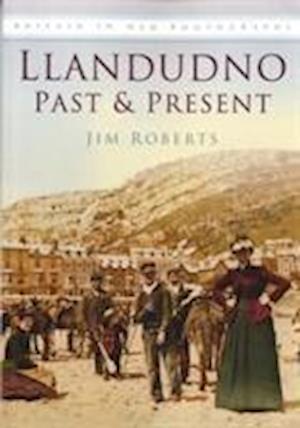 Roberts, J: Llandudno Past & Present