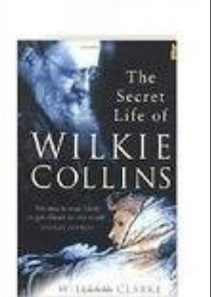 Secret Life of Wilkie Collins