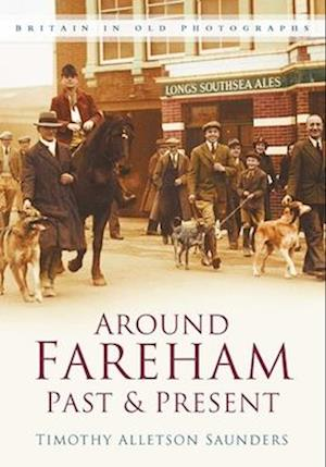 Around Fareham Past & Present