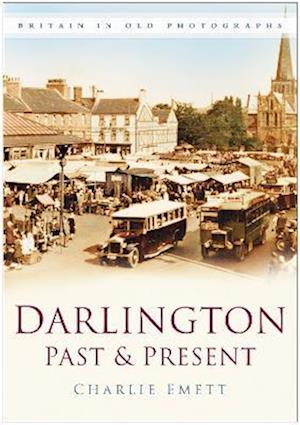 Emett, C: Darlington Past & Present
