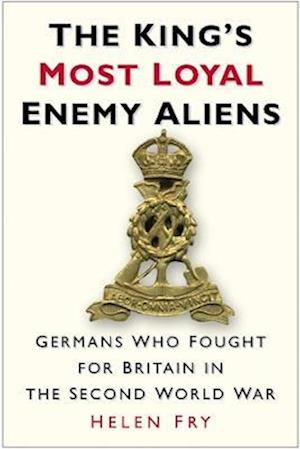The King's Most Loyal Enemy Aliens