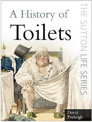 A History of Toilets