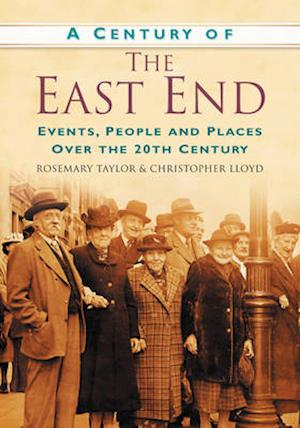 A Century of the East End