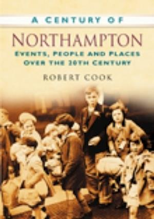 Cook, A: A Century of Northampton