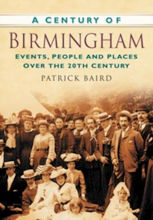 Baird, P: A Century of Birmingham