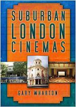 Suburban London Cinemas
