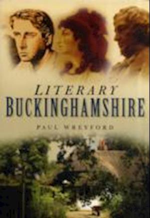 Wreyford, P: Literary Buckinghamshire