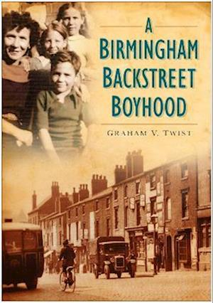 Twist, G: A Birmingham Backstreet Boyhood