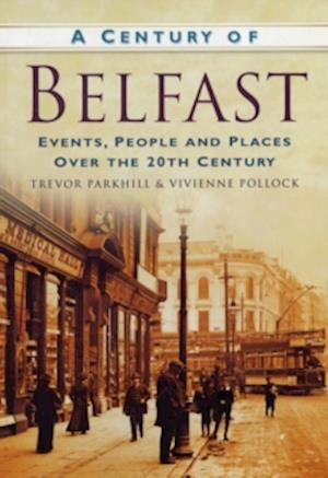 Pollock, V:  A Century of Belfast