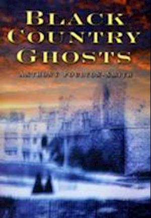 Poulton-Smith, A: Black Country Ghosts