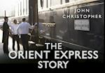 The Orient Express Story (The Story)