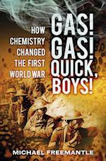 Gas! Gas! Quick Boys