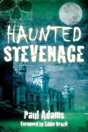 Adams, P:  Haunted Stevenage