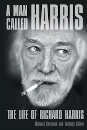 A Man Called Harris: The Life of Richard Harris