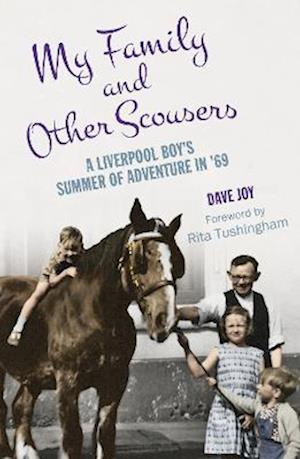 My Family and Other Scousers: A Liverpool Boy's Summer of Adventure in '69