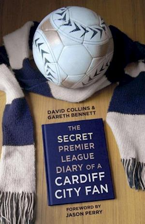 Bennett, G:  The Secret Premier League Diary of a Cardiff Ci