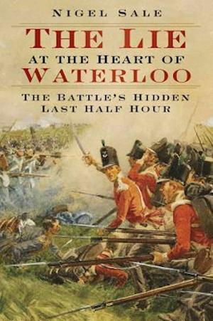 The Lie at the Heart of Waterloo