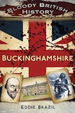 Bloody British History: Buckinghamshire