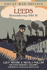 Great War Britain Leeds: Remembering 1914-18 af Mrs Lucy Moore