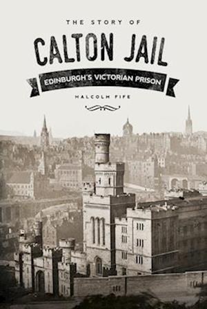 The Story of Calton Jail