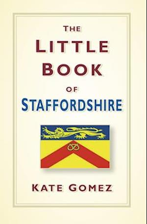 The Little Book of Staffordshire