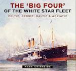 The 'Big Four' of the White Star Fleet