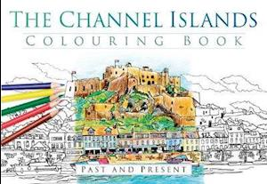 The Channel Islands Colouring Book: Past and Present