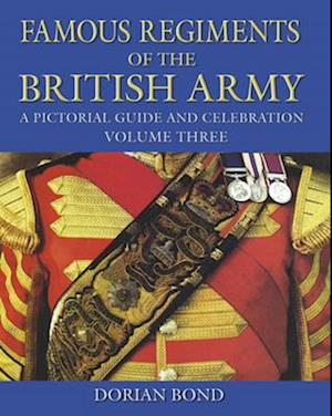 Bog, hardback Famous Regiments of the British Army af Dorian Bond