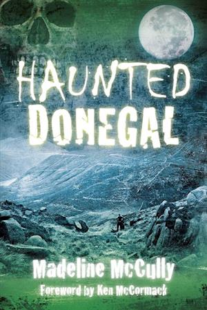 Haunted Donegal af Madeline McCully