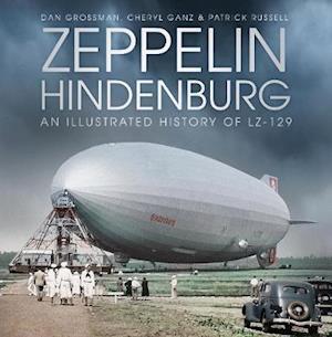 Bog, hardback Zeppelin Hindenburg af Dan Grossman