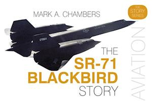 The SR-71 Blackbird Story