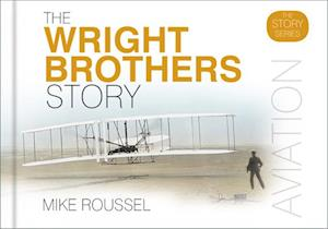 Bog, hardback The Wright Brothers Story af Mike Roussel