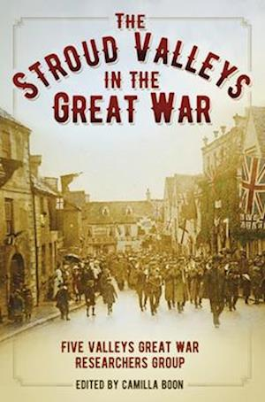 Bog, paperback The Stroud Valleys in the Great War af Camilla Boon
