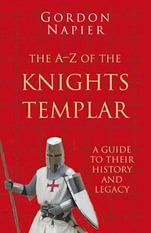 The A-Z of the Knights Templar