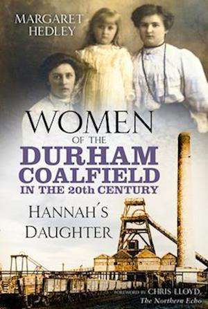 Women of the Durham Coalfield in the 20th Century